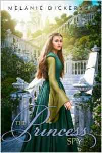 Review: The Princess Spy (Fairy Tales #5) by Melanie Dickerson