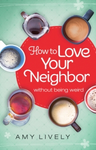how to love your neighbor