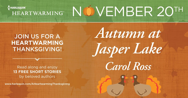 Harlequin Heartwarming Thanksgiving: Autumn at Jasper Lake (excerpt) by Carol Ross