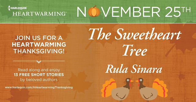 Harlequin Heartwarming Thanksgiving: The Sweetheart Tree & Guest Post by Rula Sinara