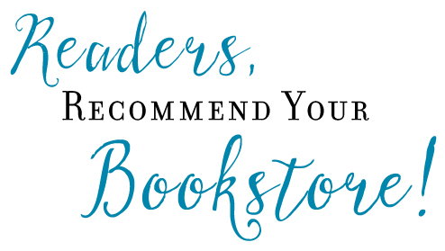 Readers, Recommend Your Bookstore!